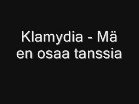Klamydia - Ma En Osaa Tanssia