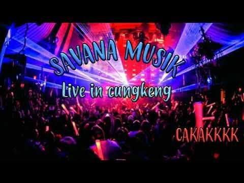 Savana musik live cungkeng bikin sugesss