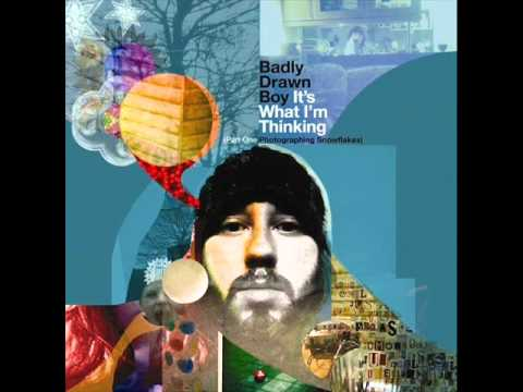 Badly Drawn Boy - It&#039;s What I&#039;m Thinking