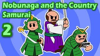 Nobunaga and the Country Samurai (Part 2) | Ninja Myths