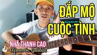TỰ HỌC GUITAR #20 - BOLERO: ĐẮP MỘ CUỘC TÌNH | Lyrics | Chords | #NhaBolero
