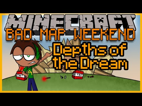 Bad Map Weekend: Depths of the Dream