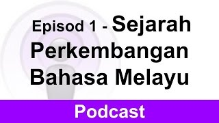 Episod 1 - Sejarah Perkembangan Bahasa Melayu (Podcast)
