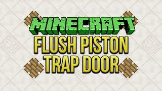 Minecraft: Flush Piston Trap Door Tutorial