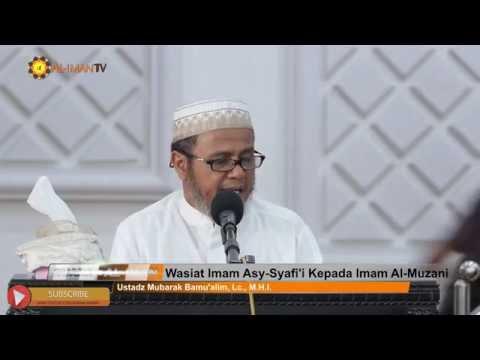 Kajian Islam: Wasiat Imam Syafii kepada Muridnya - Ustadz Mubarak Bamualim, Lc, MHI