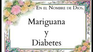 Mariguana y Diabetes. El divorcio mortífero.