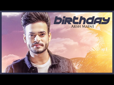 Birthday | Arsh Maini | Latest Punjabi Video Download