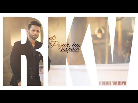 Ek Pyar Ka Nagma   Unplugged   Rahul Vaidya RKV