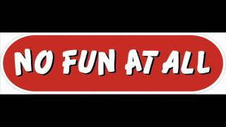 Watch No Fun At All It Wont Be Long video