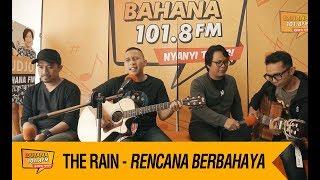 THE RAIN - RENCANA BERBAHAYA, LIVE!