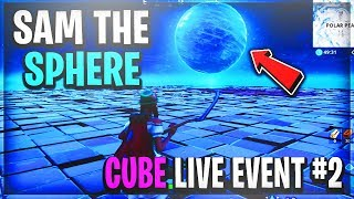 no notis :( SAM THE SPHERE! - CUBE LIVE EVENT #2 IS BACK! (Fortnite Battle Royale LIVE EVENT!)