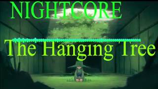 Nightcore~The Hanging Tree(SPECIAL FOR ALL OF CHU^~^)