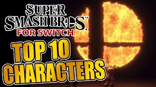 Top 10 Characters for Smash Bros for Switch!