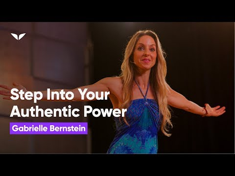 """Awaken Your Authentic Power"" - Gabrielle Bernstein,  Awesomeness Fest 2012"