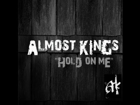 Almost Kings - Hold On Me