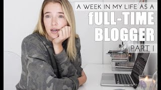 WEEK IN MY LIFE as a Full-Time Blogger PART I: How I Make Money, Sponsored Posts & Behind the Scenes