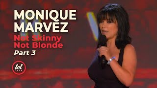 Monique Marvez Not Skinny Not Blonde • Part 3 | LOLflix