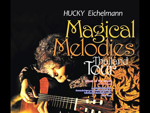 Hucky Eichelmann• MAGICAL MELODIES Thailand Tour