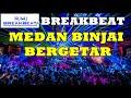 BREAKBEAT BINJAI MEDAN BERGETAR TINGGI 2018 SUPERR BASS By DJ ABIZAR [R.M]