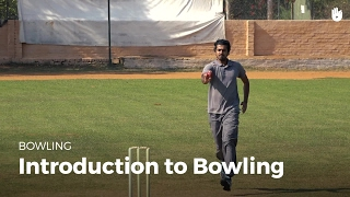 Introduction to Bowling | Cricket