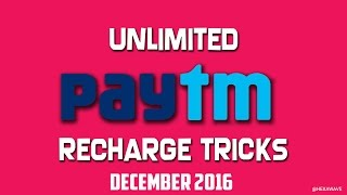 Paytm Unlimited Wallet Cash and Free Recahrge Tricks(December 2016)