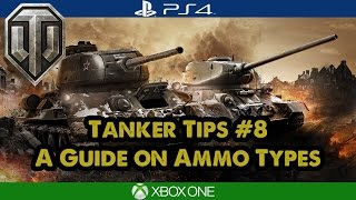Tanker Tips: A Guide on Ammo Types - World of Tanks Tips Xbox/PS4