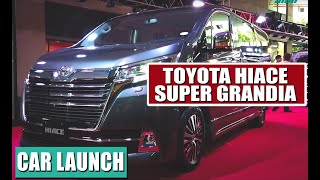 Toyota HiAce 2019 Super Grandia Launch