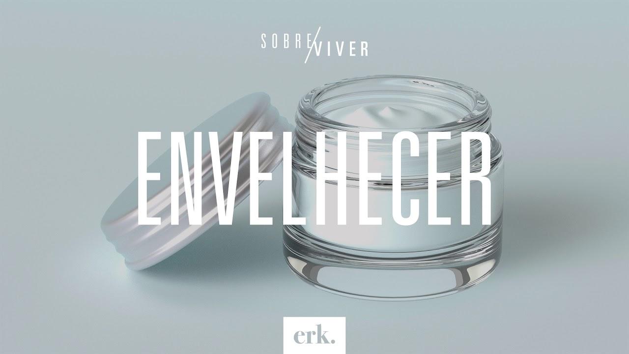 Sobre Viver #262 - Envelhecer / Ed René Kivitz