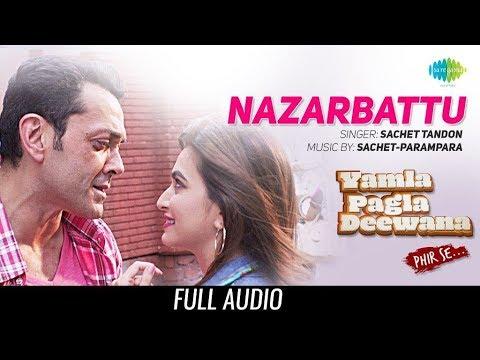 Nazarbattu | Audio | Yamla Pagla Deewana Phir Se | Bobby Deol | Kriti | Sachet Tandon | 31 August
