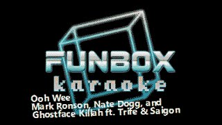 Mark Ronson ft  Nate Dogg, Ghostface Killah, Trife, & Saigon - Ooh Wee (Funbox Karaoke)