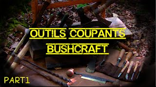 Les Outils Coupants Indispensables au Bushcraft (part1)