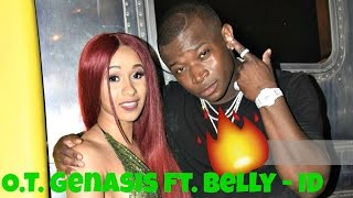 🔴 O.T. Genasis Ft. Belly   ID [2017 OFFICIAL NEW SONG HQ AUDIO] 🔥