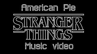 American Pie | Stranger Things S1-3 Music Video (Spoilers)