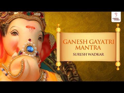 Shree Ganesh Gayatri Mantra by Suresh Wadkar | Om Ekadantaya...