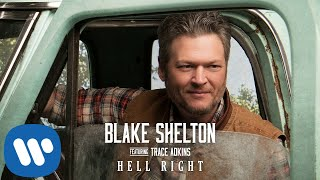 Blake Shelton - Hell Right (Official Audio Video)