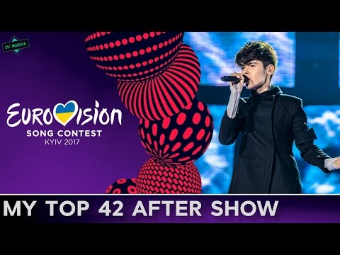EUROVISION 2017: MY TOP 42 AFTER THE SHOW (W/ COMMENTS)
