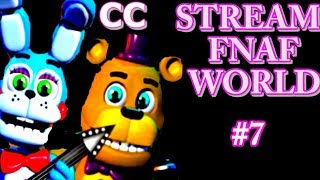 FNAF WORLD! STREAM! Continued! FNAF WORLD! ! !