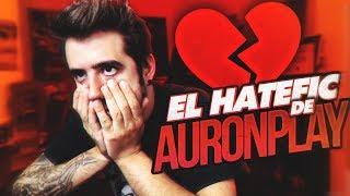 EL HATEFIC DE AURONPLAY