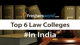 Top 6 Law Colleges in India - List of best Places to do your LLB 2018