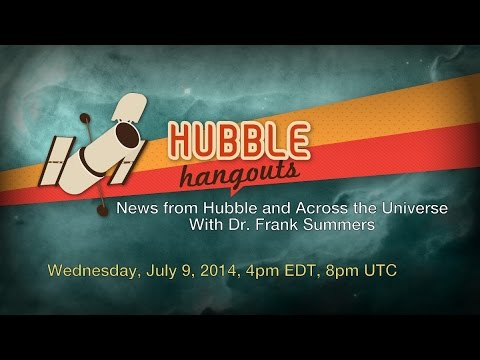 News from Hubble and Across the Universe! July 2014