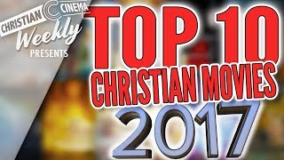 TOP 10 CHRISTIAN MOVIES 2017