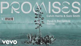 Calvin Harris Sam Smith Promises Illyus Barrientos Remix Audio
