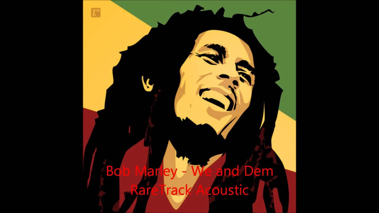 Very rare bob marley we and dem acoustic youtube
