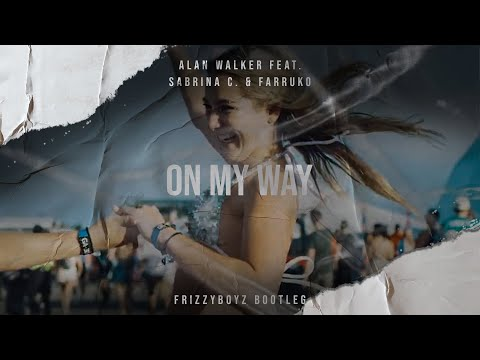 Alan Walker, Sabrina C. & Farruko - On My Way (Frizzyboyz Hardstyle Remix) Official Videoclip HQ