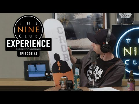 Nine Club EXPERIENCE #49 - Ben Raemers, April Skateboards, Daewon Song