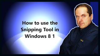 How to use the Snipping Tool in Windows 8 1