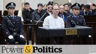 Canada asks China for clemency in death penalty case | Power & Politics