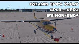 Vatsim Egzamin na Radarze EPWW - Lot IFR non-RNAV EPLB - EPRZ - XP11 C208