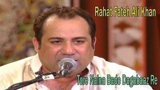 Rahat Fateh Ali Khan - Tore Naina Bade Dagabaaz Re