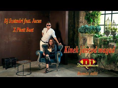 Dj. Szatmári feat Jucus x Phatt Beat - Kinek játszod magad (Dj. Danceman Remix Edit)